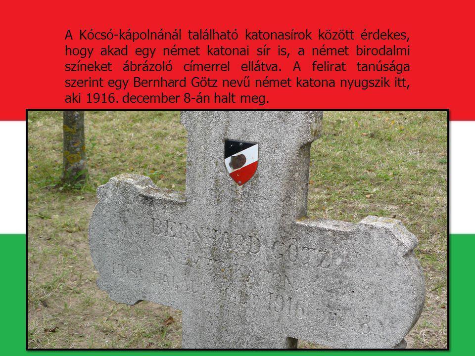 A Kócsó-kápolnánál található katonasírok között érdekes, hogy akad egy német katonai sír is, a német birodalmi színeket ábrázoló címerrel ellátva. A f