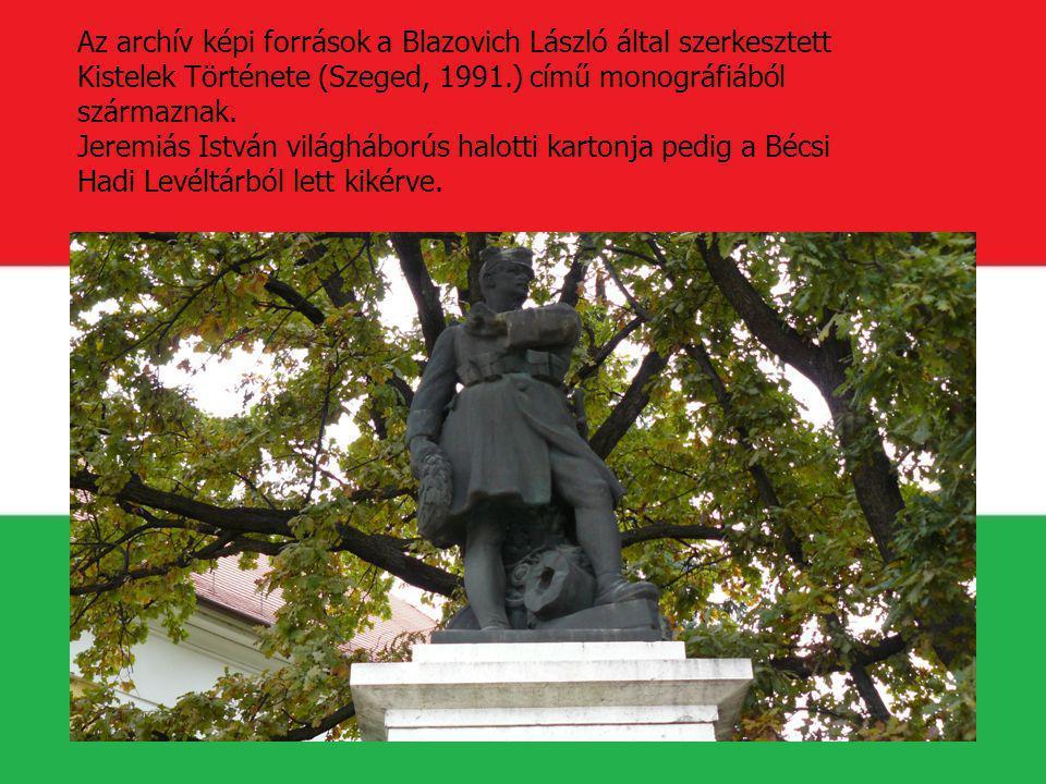 Az archív képi források a Blazovich László által szerkesztett Kistelek Története (Szeged, 1991.) című monográfiából származnak. Jeremiás István világh