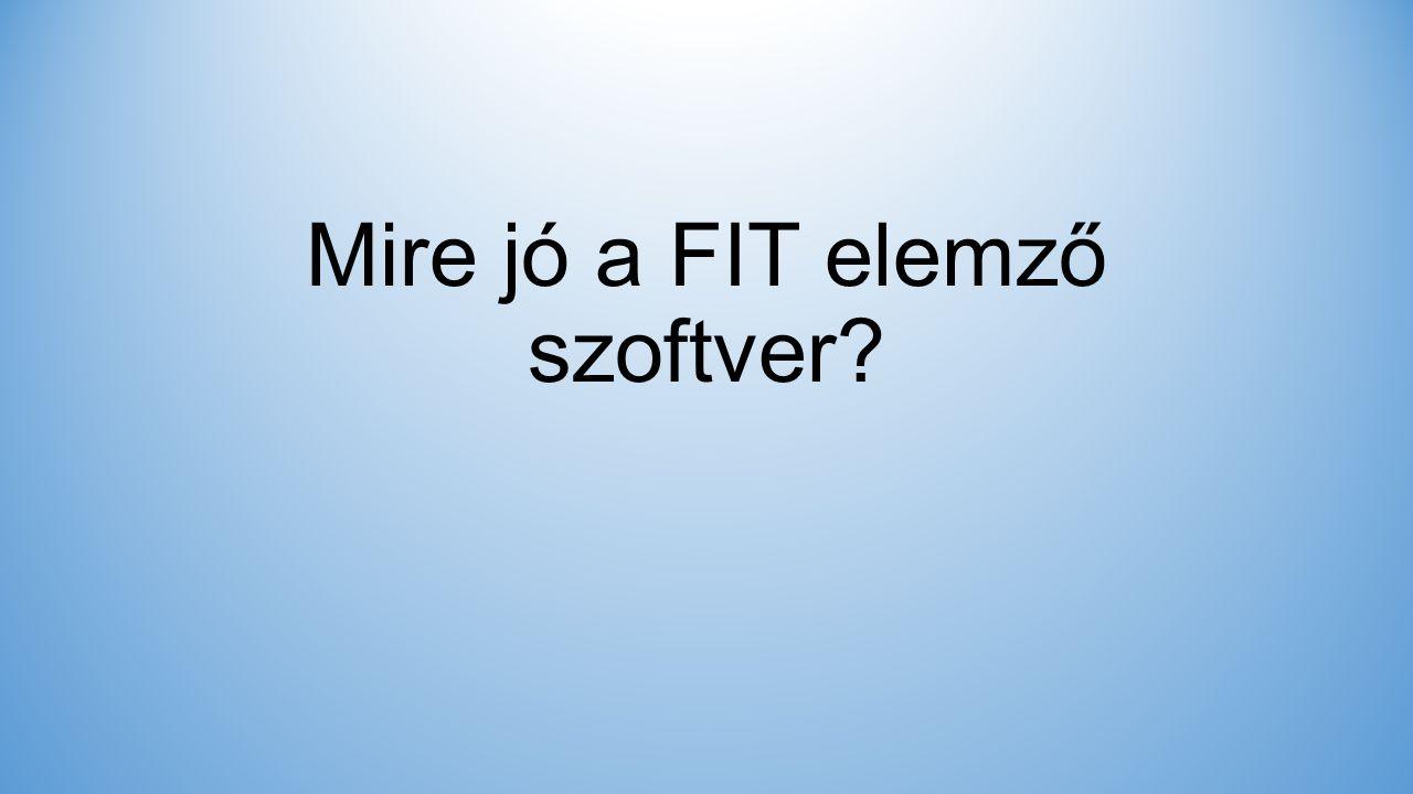 Mire jó a FIT elemző szoftver?