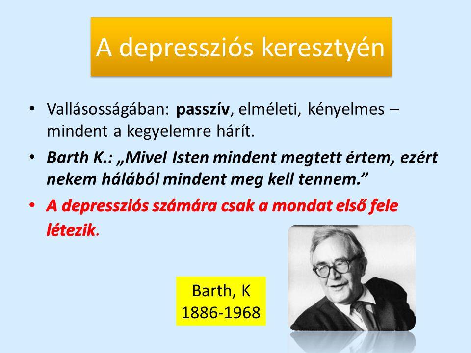 A depressziós keresztyén Barth, K 1886-1968