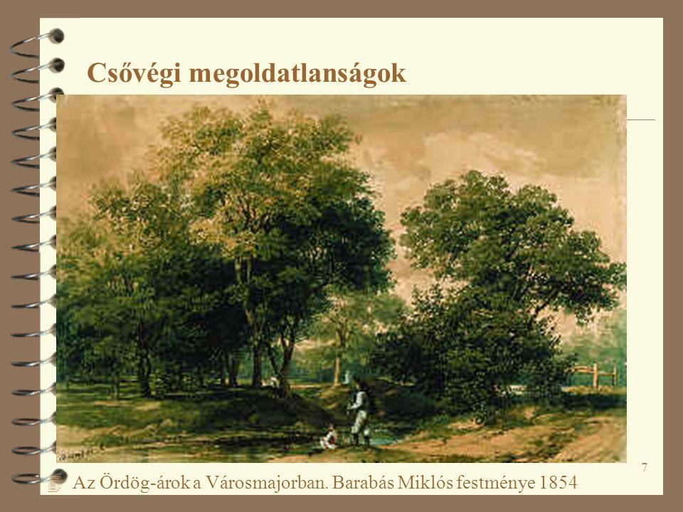 7 Csővégi megoldatlanságok 4 Az Ördög-árok a Városmajorban. Barabás Miklós festménye 1854
