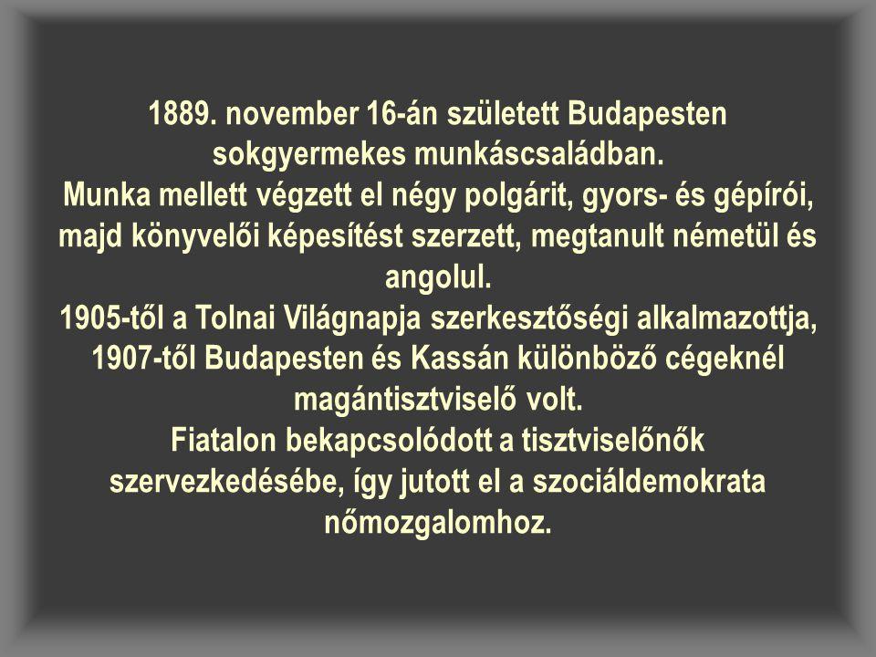 1889. november 16-án született Budapesten sokgyermekes munkáscsaládban.