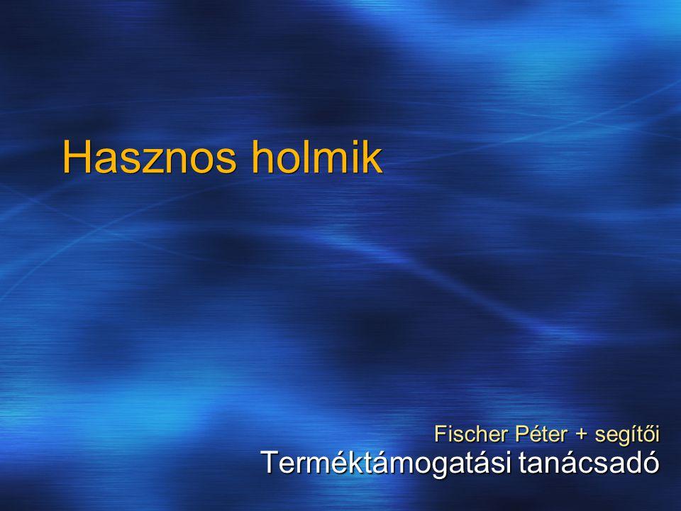 Fischer Péter + segítői Terméktámogatási tanácsadó Hasznos holmik
