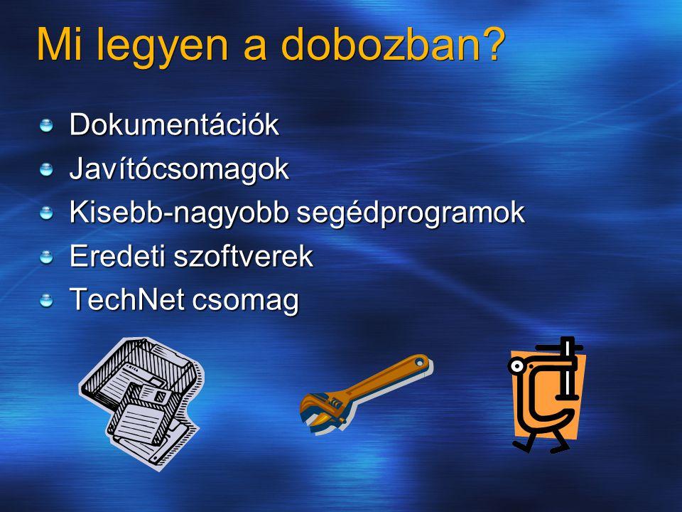 Mi legyen a dobozban? DokumentációkJavítócsomagok Kisebb-nagyobb segédprogramok Eredeti szoftverek TechNet csomag