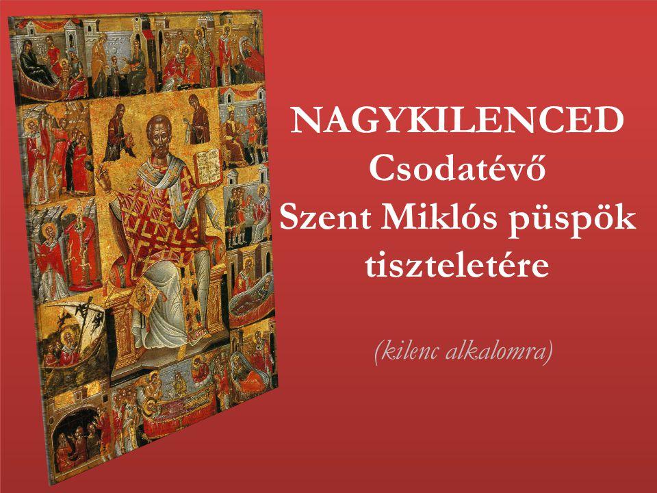 NAGYKILENCED Csodatévő Szent Miklós püspök tiszteletére (kilenc alkalomra)