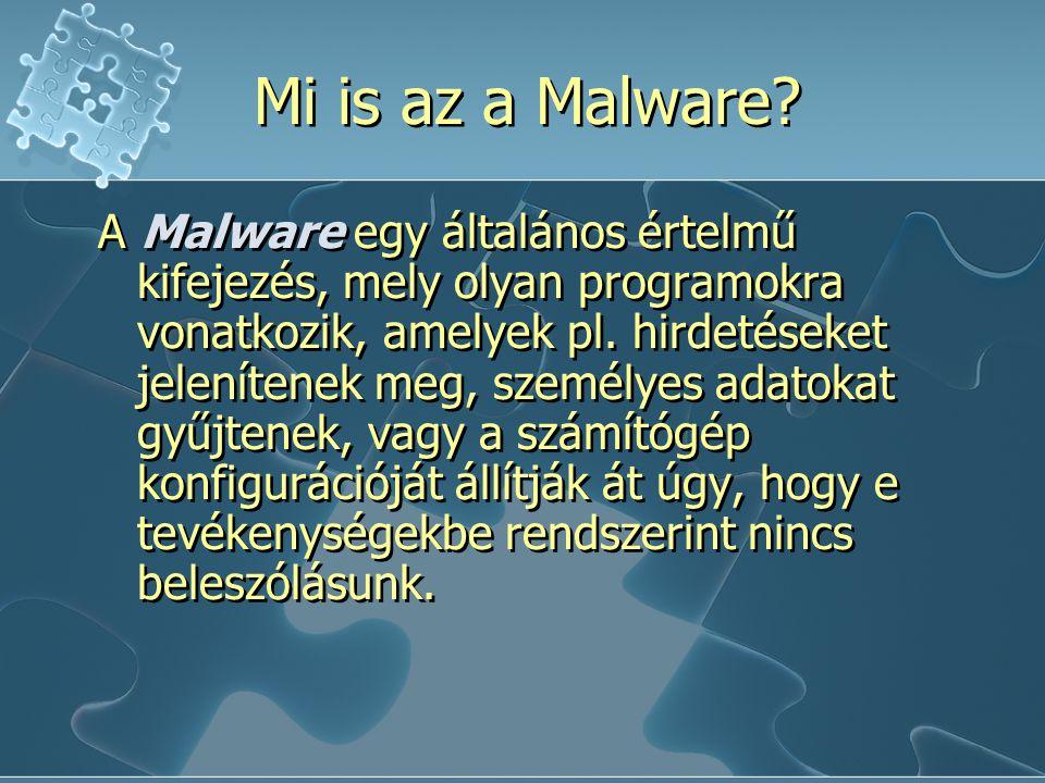A Malware egy általános értelmű kifejezés, mely olyan programokra vonatkozik, amelyek pl.