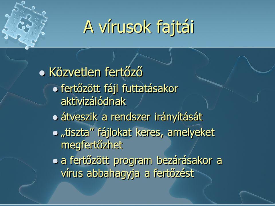"""Közvetlen fertőző fertőzött fájl futtatásakor aktivizálódnak átveszik a rendszer irányítását """"tiszta fájlokat keres, amelyeket megfertőzhet a fertőzött program bezárásakor a vírus abbahagyja a fertőzést Közvetlen fertőző fertőzött fájl futtatásakor aktivizálódnak átveszik a rendszer irányítását """"tiszta fájlokat keres, amelyeket megfertőzhet a fertőzött program bezárásakor a vírus abbahagyja a fertőzést A vírusok fajtái"""