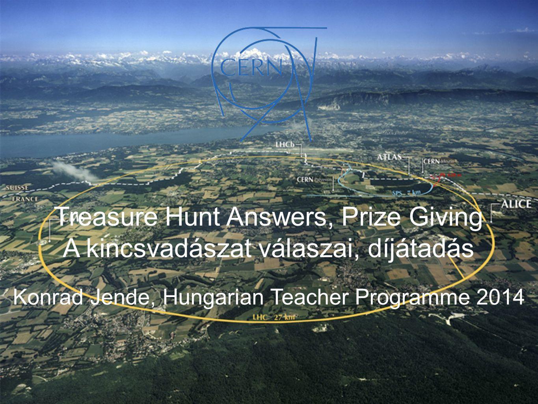 Konrad Jende, Hungarian Teacher Programme 2014 Treasure Hunt Answers, Prize Giving A kincsvadászat válaszai, díjátadás