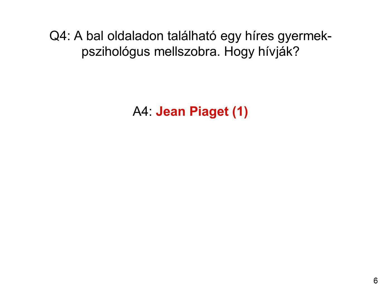 6 Q4: A bal oldaladon található egy híres gyermek- pszihológus mellszobra.