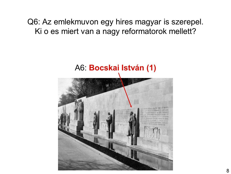 8 Q6: Az emlekmuvon egy hires magyar is szerepel. Ki o es miert van a nagy reformatorok mellett.