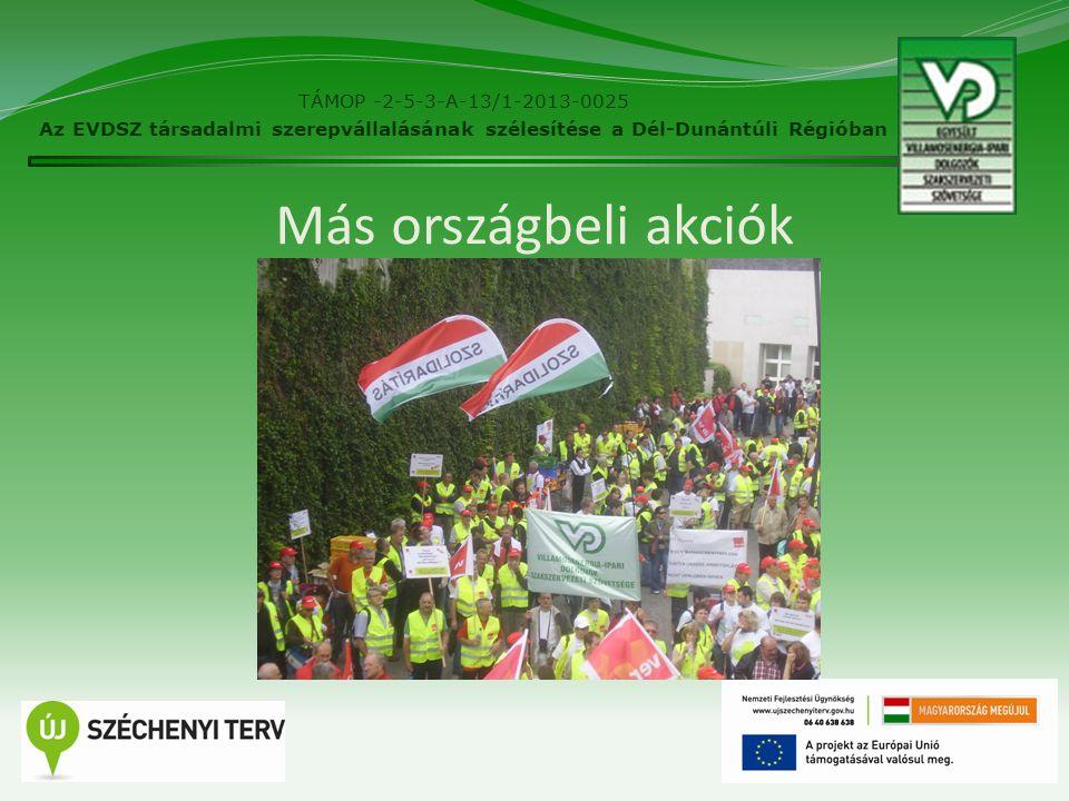 Más országbeli akciók 10 TÁMOP -2-5-3-A-13/1-2013-0025 Az EVDSZ társadalmi szerepvállalásának szélesítése a Dél-Dunántúli Régióban