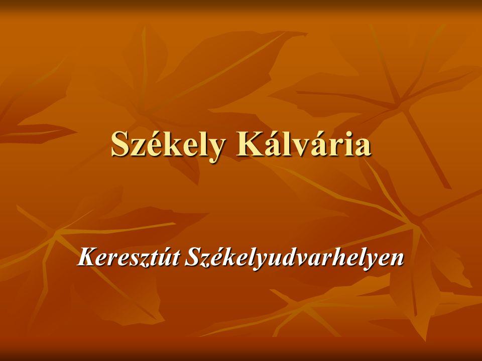 Székely Kálvária Keresztút Székelyudvarhelyen