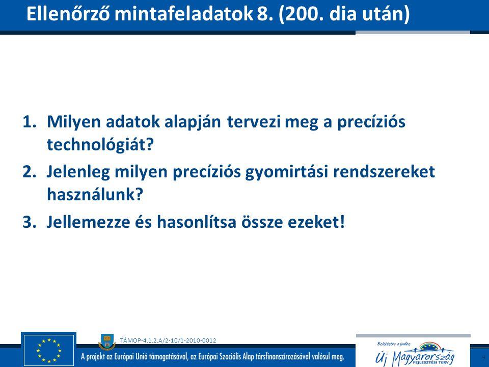 TÁMOP-4.1.2.A/2-10/1-2010-0012 1.Mit kell tudni a gyomInfo programról.