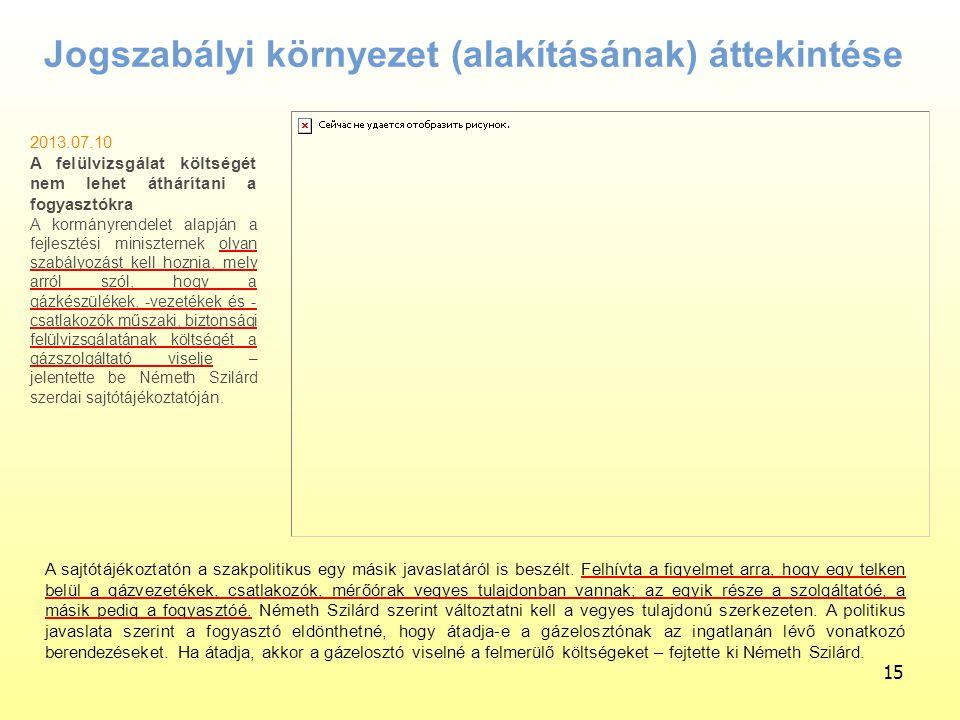 15 2013.07.10 A felülvizsgálat költségét nem lehet áthárítani a fogyasztókra A kormányrendelet alapján a fejlesztési miniszternek olyan szabályozást k