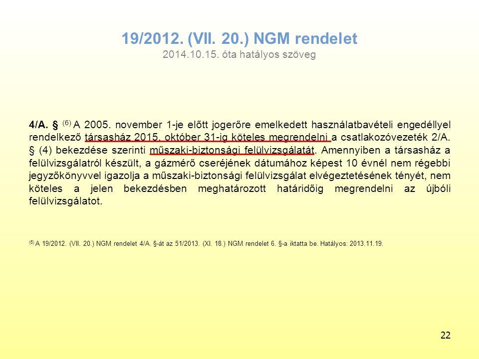 4/A. § (6) A 2005. november 1-je előtt jogerőre emelkedett használatbavételi engedéllyel rendelkező társasház 2015. október 31-ig köteles megrendelni