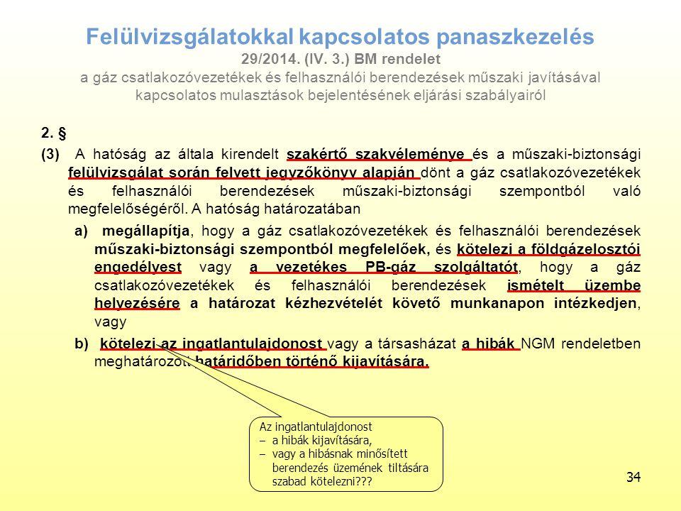 2. § (3) A hatóság az általa kirendelt szakértő szakvéleménye és a műszaki-biztonsági felülvizsgálat során felvett jegyzőkönyv alapján dönt a gáz csat
