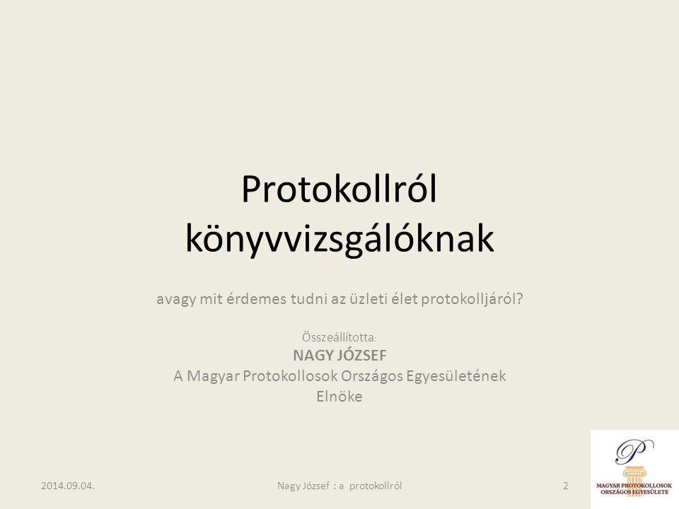 2014.09.04.Nagy József : a protokollról13 ÁLLÁSPOZÍCIÓK AZ ÚRAKNAK A. B. C. D.
