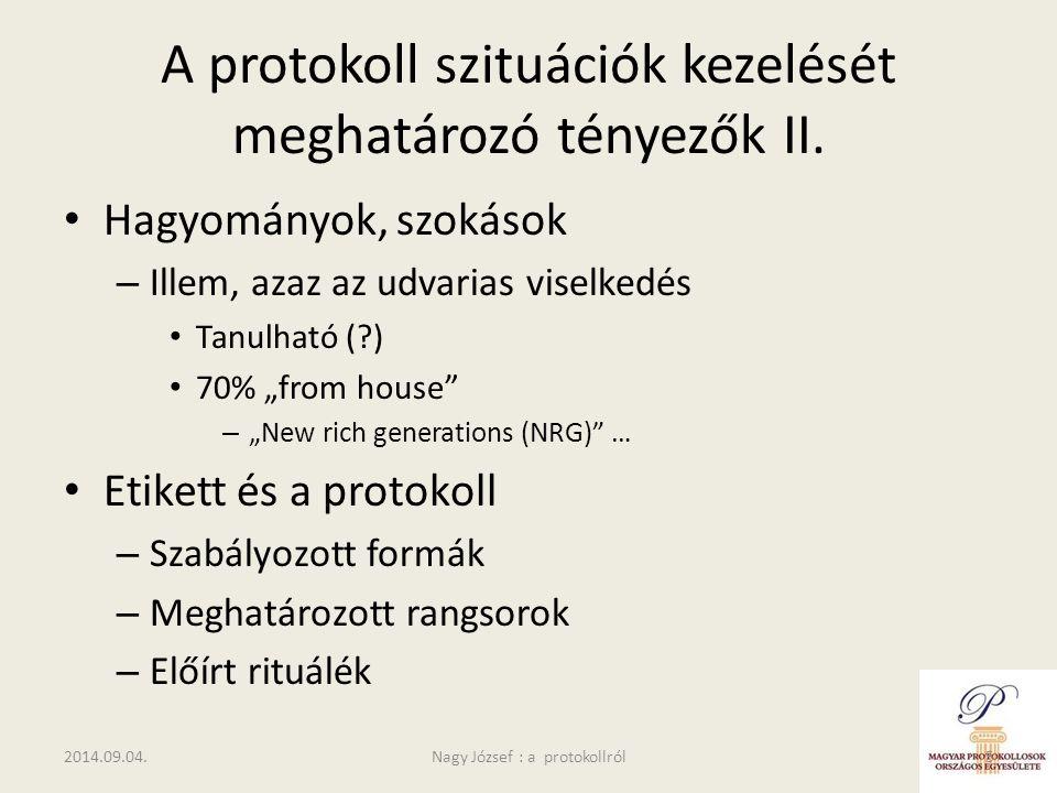 """A protokoll szituációk kezelését meghatározó tényezők II. Hagyományok, szokások – Illem, azaz az udvarias viselkedés Tanulható (?) 70% """"from house"""" –"""