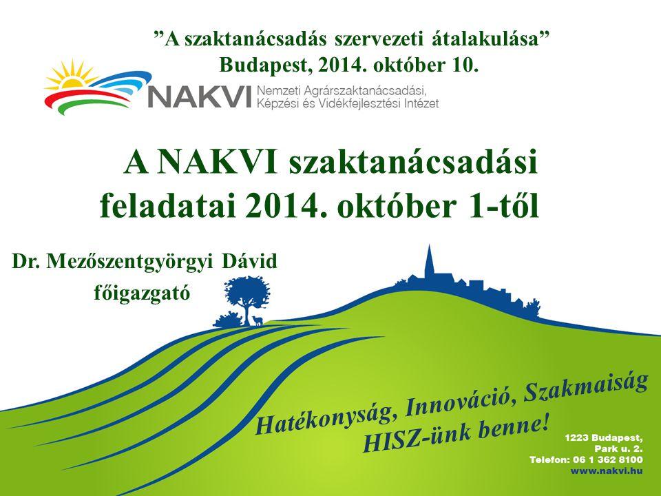 A NAKVI szaktanácsadási feladatai 2014.október 1-től Dr.