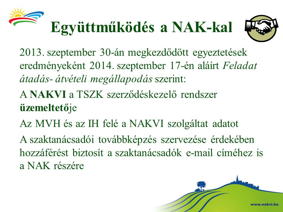 Együttműködés a NAK-kal 2013. szeptember 30-án megkezdődött egyeztetések eredményeként 2014.
