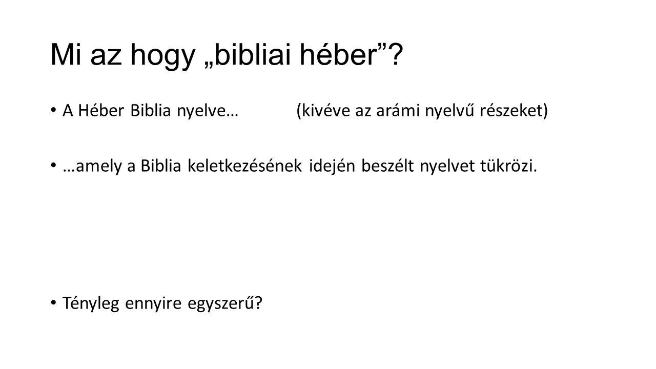 """Mi az hogy """"bibliai héber ."""