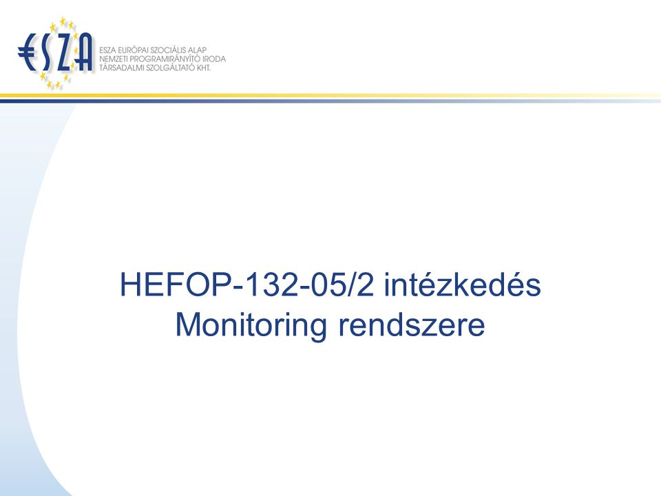 HEFOP-132-05/2 intézkedés Monitoring rendszere