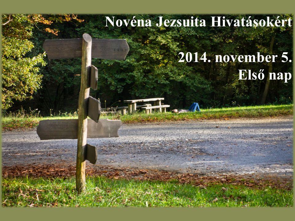 Novéna Jezsuita Hivatásokért 2014. november 5. Első nap