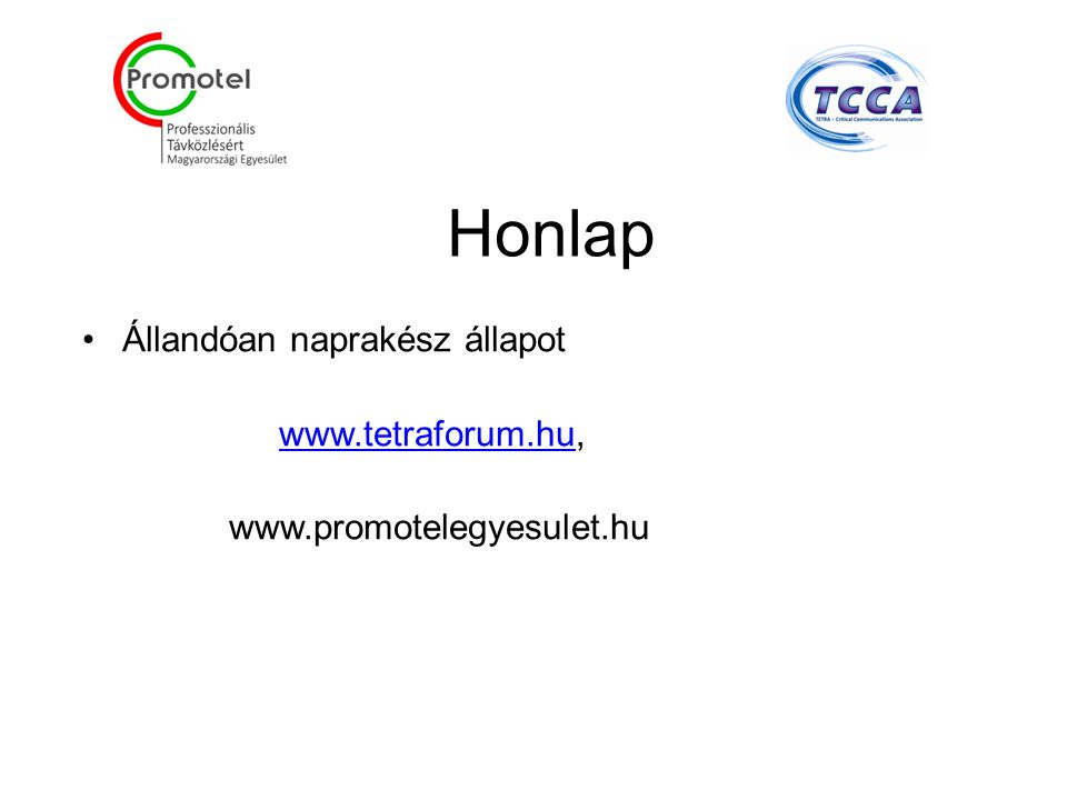 Honlap Állandóan naprakész állapot www.tetraforum.hu,www.tetraforum.hu www.promotelegyesulet.hu