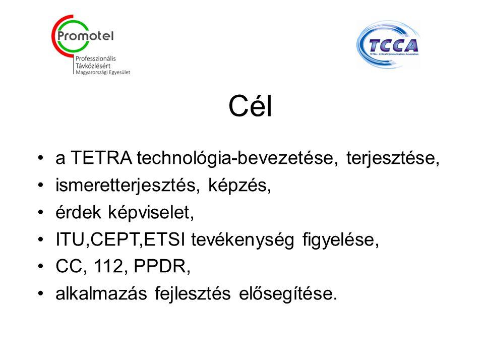 Cél a TETRA technológia-bevezetése, terjesztése, ismeretterjesztés, képzés, érdek képviselet, ITU,CEPT,ETSI tevékenység figyelése, CC, 112, PPDR, alkalmazás fejlesztés elősegítése.
