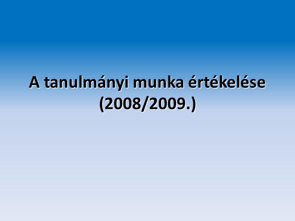 A tanulmányi munka értékelése (2008/2009.)
