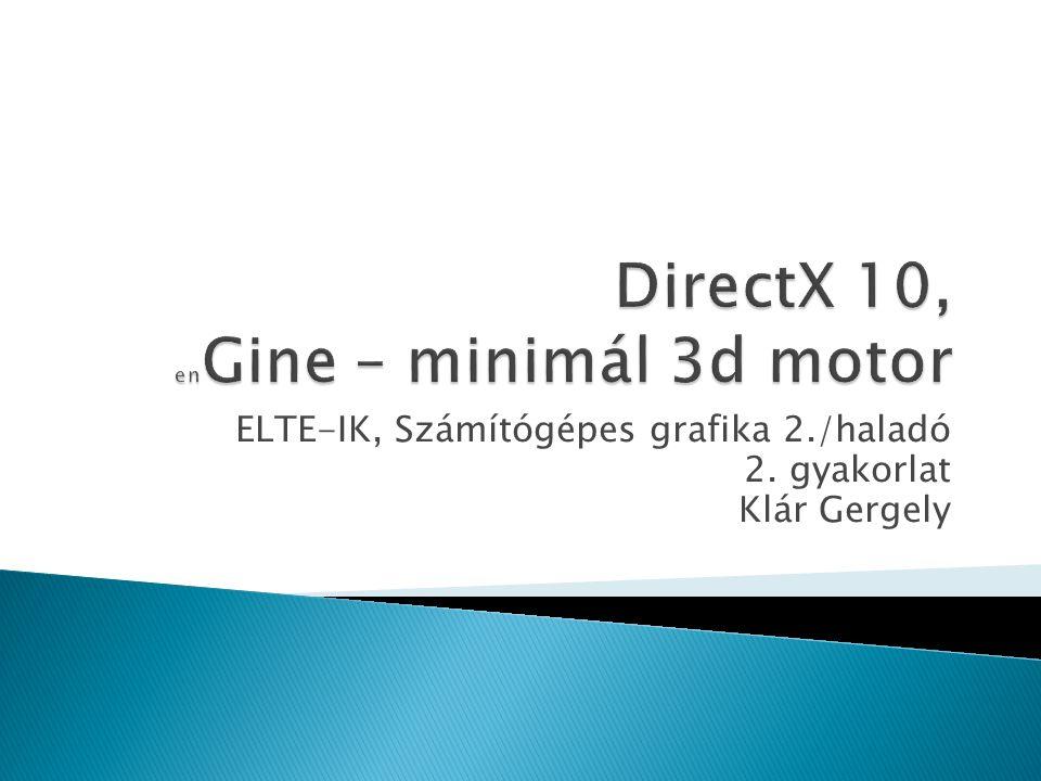 ELTE-IK, Számítógépes grafika 2./haladó 2. gyakorlat Klár Gergely