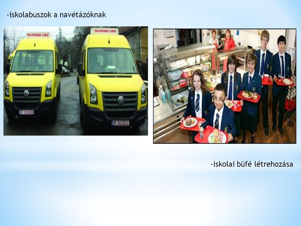 -iskolabuszok a navétázóknak -iskolai büfé létrehozása