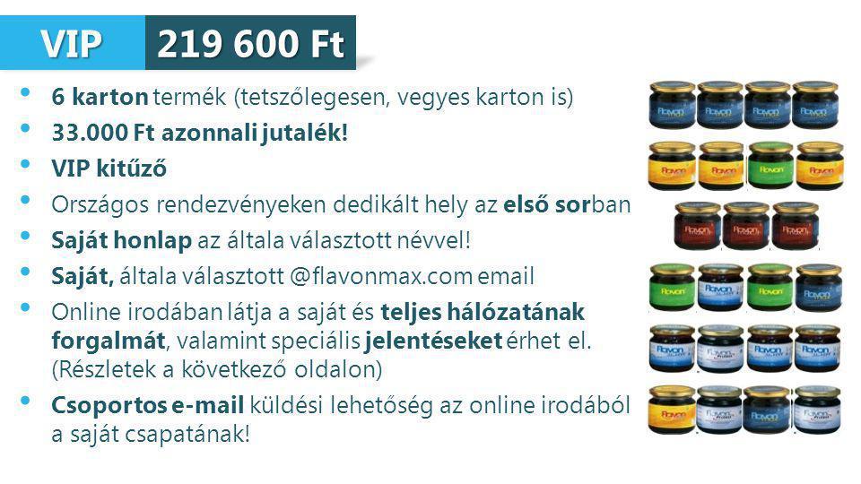 VIP VIP 6 karton termék (tetszőlegesen, vegyes karton is) 33.000 Ft azonnali jutalék.