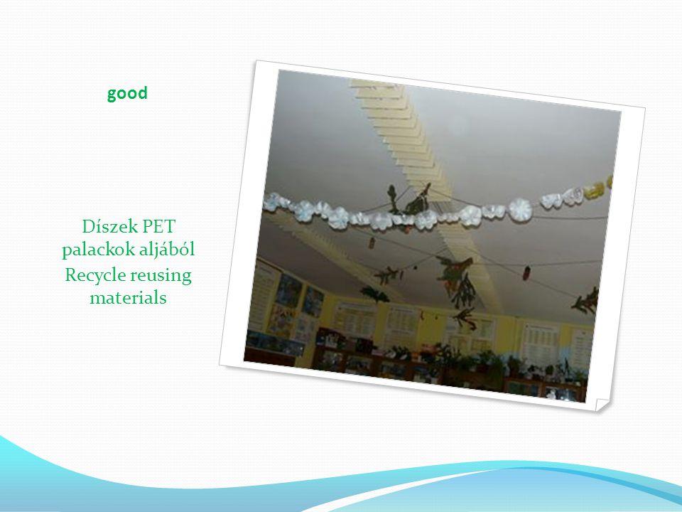 good Díszek PET palackok aljából Recycle reusing materials