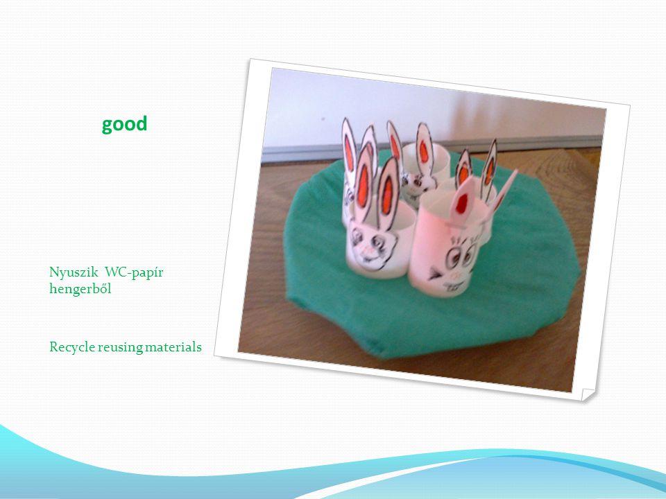 good Nyuszik WC-papír hengerből Recycle reusing materials