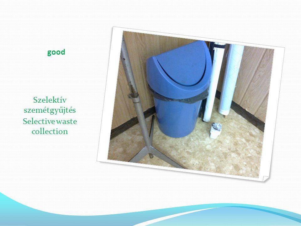 good Szelektív szemétgyűjtés Selective waste collection