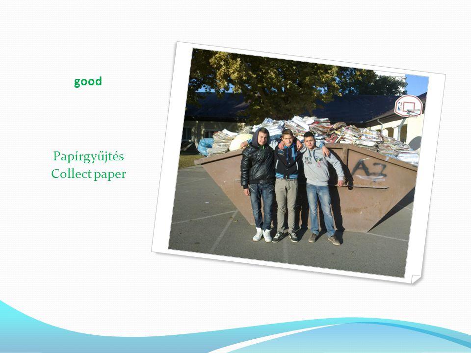 good Papírgyűjtés Collect paper