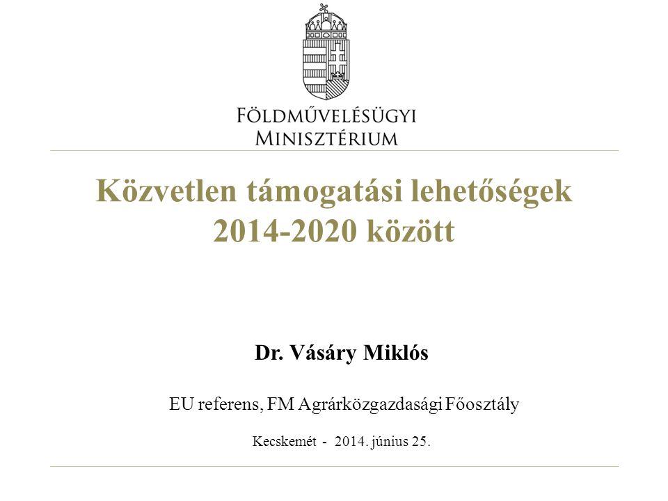Közvetlen támogatási lehetőségek 2014-2020 között Dr.