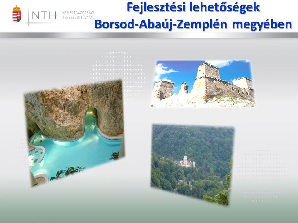 Fejlesztési lehetőségek Borsod-Abaúj-Zemplén megyében