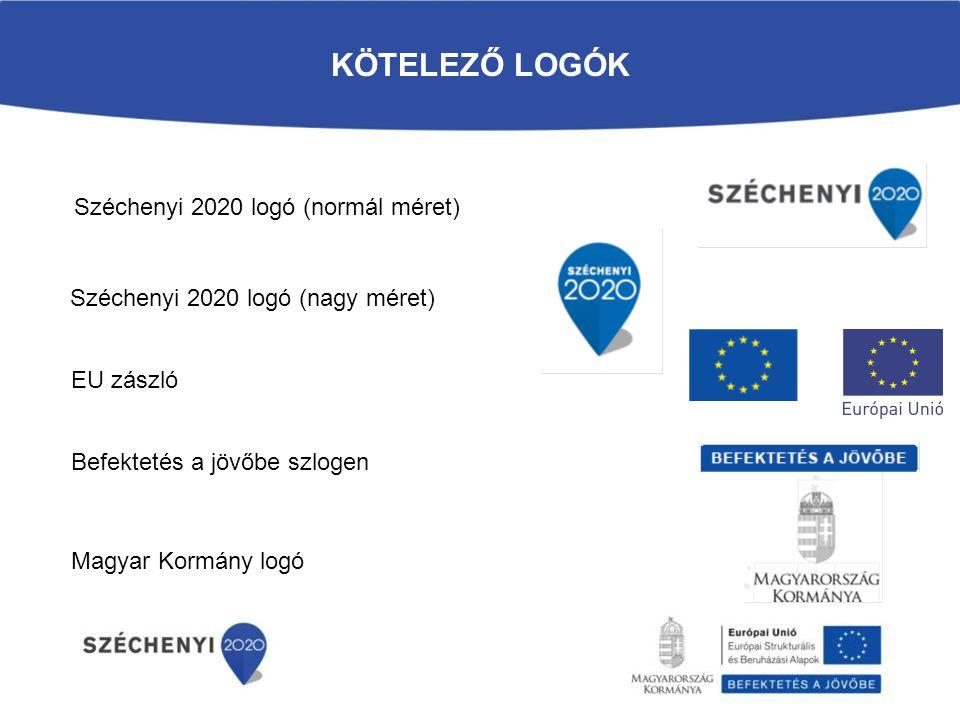 KÖTELEZŐ LOGÓK Széchenyi 2020 logó (normál méret) Széchenyi 2020 logó (nagy méret) EU zászló Befektetés a jövőbe szlogen Magyar Kormány logó