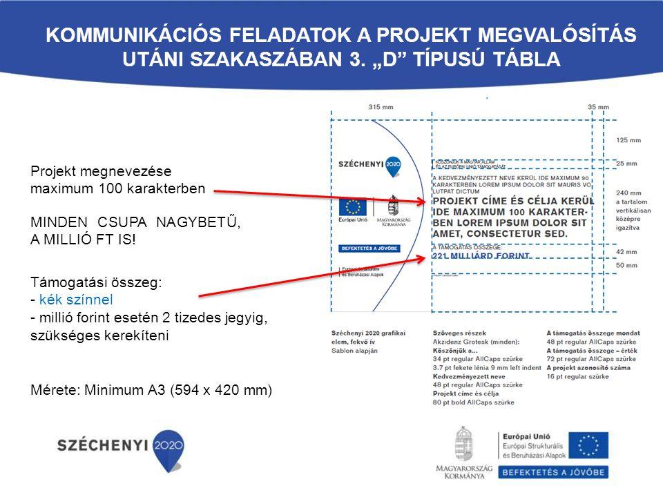 Projekt megnevezése maximum 100 karakterben MINDEN CSUPA NAGYBETŰ, A MILLIÓ FT IS! Mérete: Minimum A3 (594 x 420 mm) Támogatási összeg: - kék színnel
