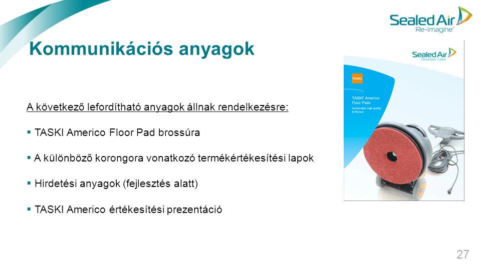 Kommunikációs anyagok 27 A következő lefordítható anyagok állnak rendelkezésre:  TASKI Americo Floor Pad brossúra  A különböző korongora vonatkozó t