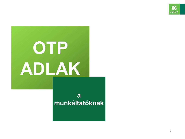 8 OTP ADLAK – többszintű szolgáltatás Az NGM rendelet lehetőséget ad a munkáltatónak arra, hogy a rászabott feladatokat kiszervezze.