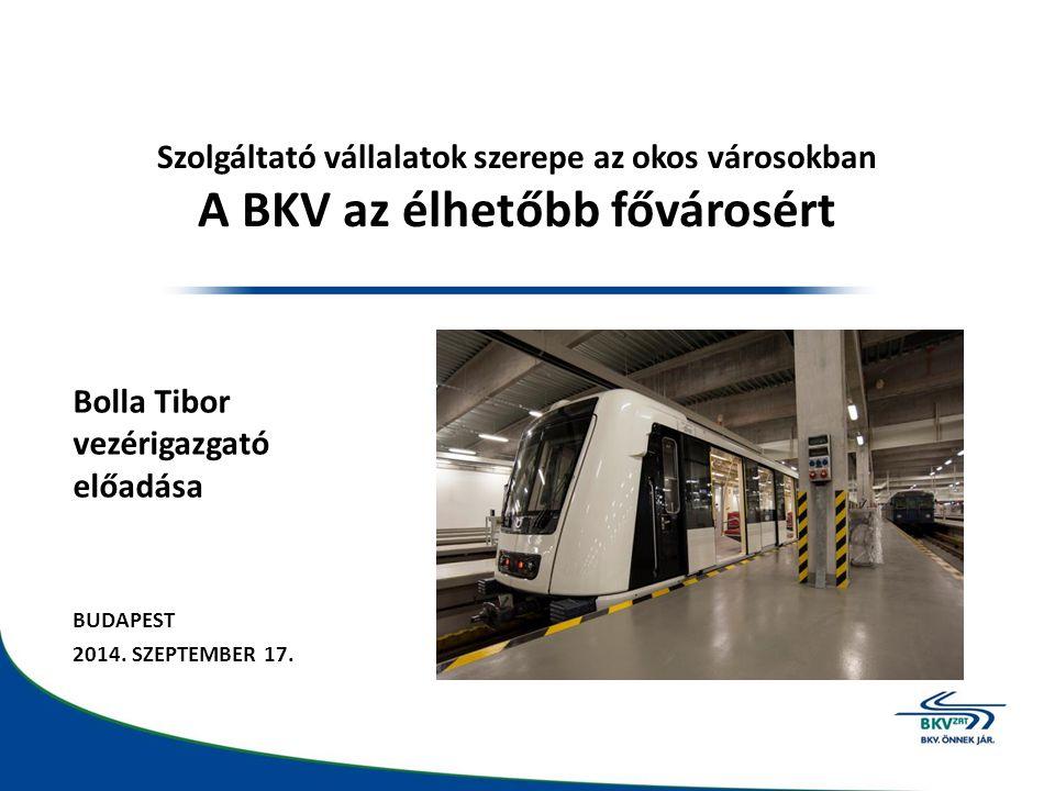 Tulajdonos: Budapest Főváros (100%) Személyszállítási közszolgáltatási tevékenység Budapesten:  villamos, fogaskerekű vasút, metró, HÉV, autóbusz, trolibusz, különjárati, sikló, libegő, hajó ágazatok  1 350 millió utas / év,  5 020 millió utaskilométer  ~ 2700 db jármű,  10 932 fő teljes munkaidős létszám A BKV Zrt.