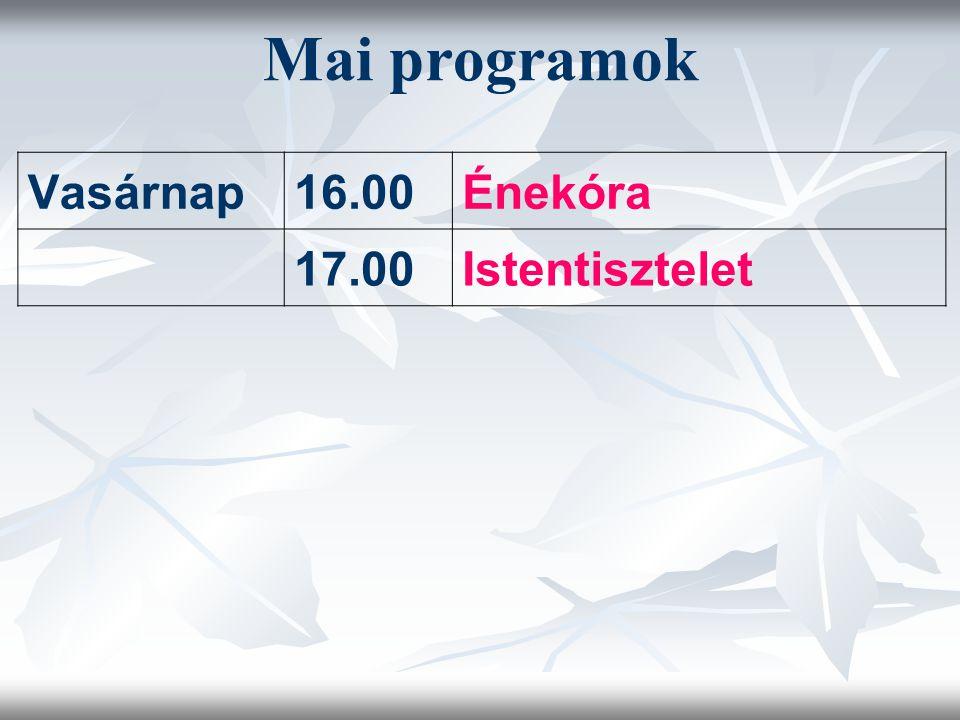 Mai programok Vasárnap16.00Énekóra 17.00Istentisztelet