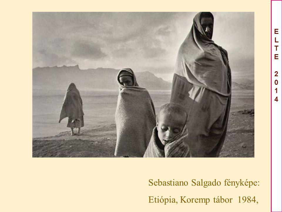 ELTE2014ELTE2014 Sebastiano Salgado fényképe: Etiópia, Koremp tábor 1984,