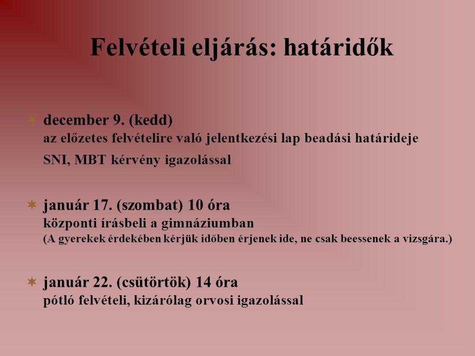 Felvételi eljárás: határidők  december 9.