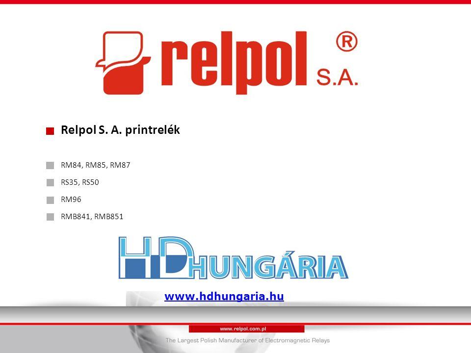 Relpol S. A. printrelék RM84, RM85, RM87 RS35, RS50 RM96 RMB841, RMB851 www.hdhungaria.hu