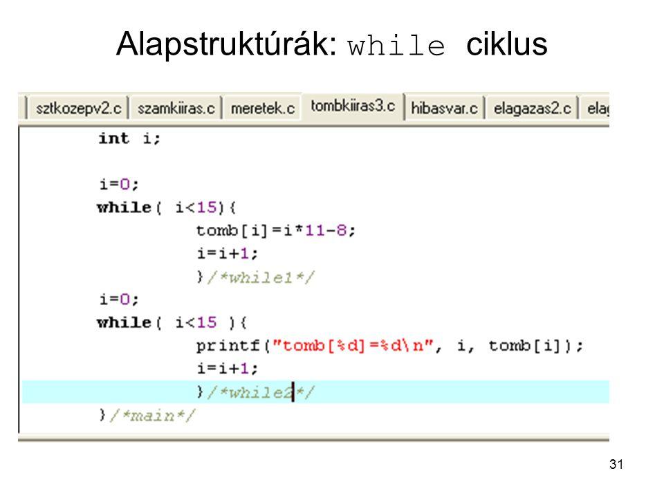 31 Alapstruktúrák: while ciklus