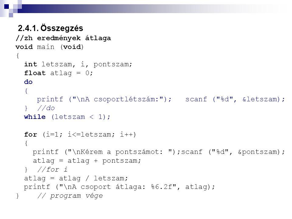 Szorzat előállítás: 2.4.1.2.feladat Készítsen programot, amely kiszámítja az n.